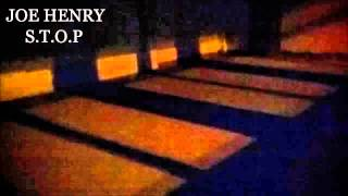 Joe Henry : S.T.O.P