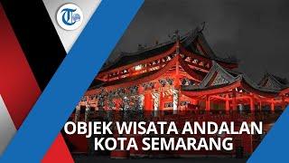 Kelenteng Sam Poo Kong, Objek Wisata Andalan Kota Semarang