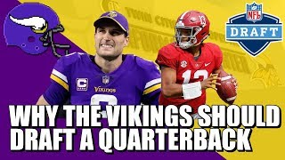 Why the Vikings Need to Draft a Quarterback