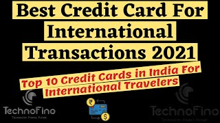 Best Credit Cards In India For International Transaction   Top 10 Credit Card For Foreign Travel 🔥🔥🔥