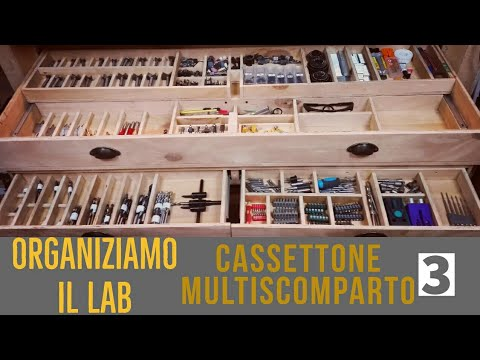 Ordine nel lab -  Terminato il Cassettone multiscomparto -  Straightening up the lab