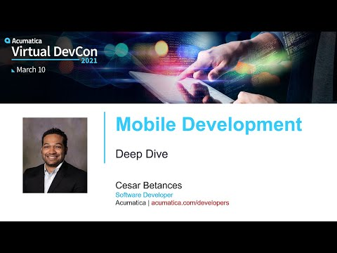 Acumatica DevCon 2021 - Mobile Deep Dive