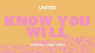 Know You Will - Hillsong UNITED - Lyric Video