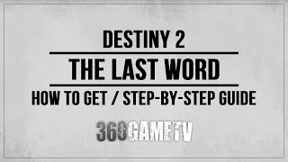 Destiny 2 How to get The Last Word - Exotic Quest Guide - Step by Step Walkthrough - Exotic Weapon
