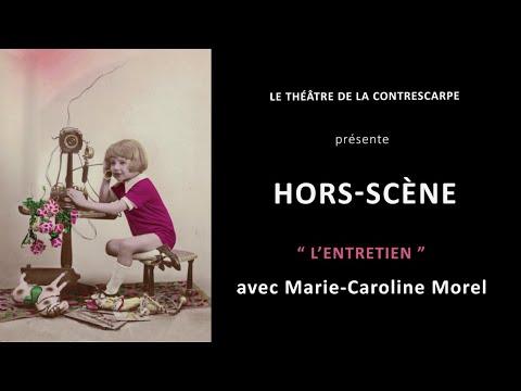 Découvrez le « HORS-SCÈNE • L'ENTRETIEN » de Marie-Caroline MOREL, metteuse en scène de « Le...