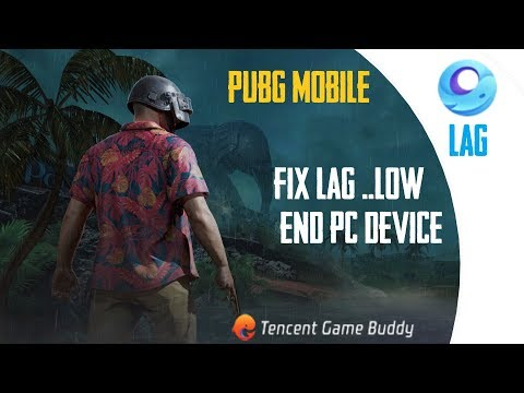 Fix PUBG Mobile lag in Tencent Gaming buddy ( now Gameloop