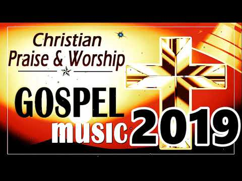 Morning Praise and Worship songs 2019 / Best Christian Gospel music 2019