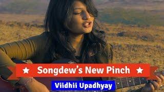 Viidhii Upadhyay - Tu Chul | New Pinch  - songdew