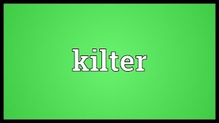 Kilter Meaning