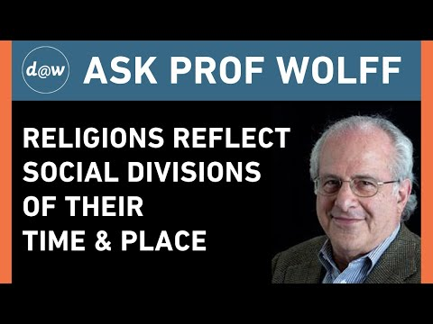 AskProfWolff: Religions Reflect Social Divisions of Their Time & Place