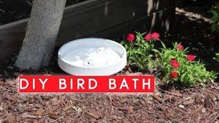 DIY BIRD BATH || 2018
