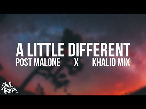 a little different | Post Malone x Khalid Vibes Mix