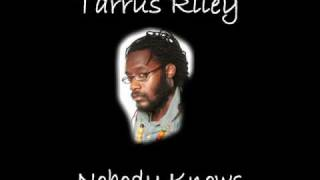 Tarrus Riley - Knowbody Knows