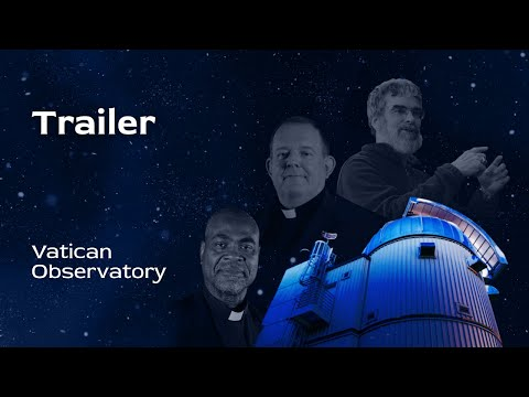 The Vatican Observatory: 400 years of studying the stars and advancing science. Trailer.