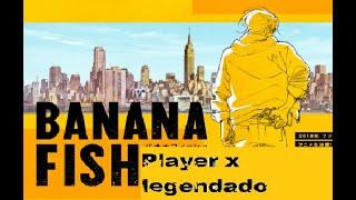 BananaFish-PlayerXLegendadoPT-BR