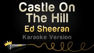 Ed Sheeran   Castle On The Hill (Karaoke Version)