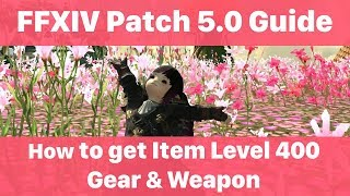 FFXIV How to get Item Level 400 Gear Guide Patch 5 0 (Best Armor to start  with Shadowbringers)