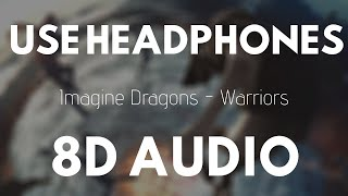 Imagine Dragons   Warriors (8D Audio) |