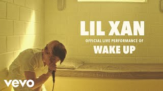 Lil Xan - Wake Up (Official Live Performance) | Vevo LIFT