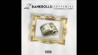 2HypeMike - 2 BankRoll$ Ft. Bankroll Marky (DL Link)