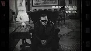Stroke 69 vs. Depeche Mode - Precious ( Cover Remix )