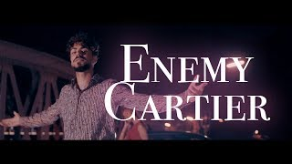 ENEMY   CARTIER [Official 4K Video]