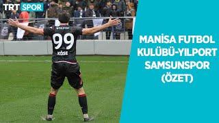 Manisa FK 1-3 Yılport Samsunspor  (ÖZET) - TFF 2. Lig 2019-2020 Sezonu (15.02.2020)