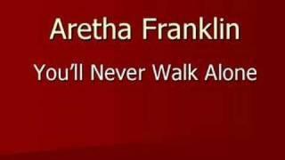 Aretha Franklin - You'll Never Walk Alone