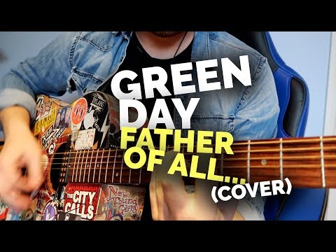 Green Day - Father Of All... (Acoustic Cover)