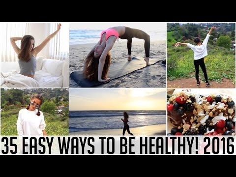 Video 35 EASY WAYS TO BE HEALTHY!