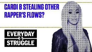 Cardi B Stealing Other Rapper's Flows? | Everyday Struggle
