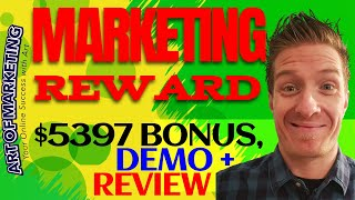 Marketing Reward Review, Demo, $5397 Bonus, MarketingReward Review