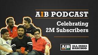 Download Youtube: AIB Podcast : 2 Million Celebration Podcast
