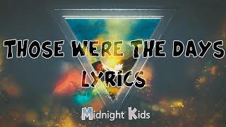 Midnight Kids   Those Were The Days (Lyrics) (ft. Jared Lee)
