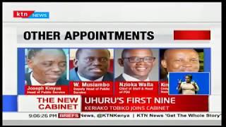 Uhuru's First Nine:Uhuru kenyatta retains six Cabinet Secretaries