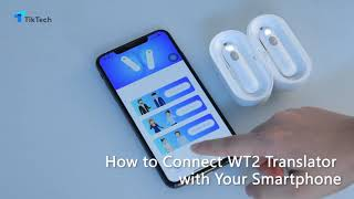 Quick Guide | How to Connect WT2 Real-time Bluetooth Translator With Your Smartphones
