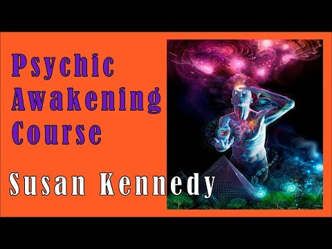 Susan Kennedy – Psychic Awakening Course