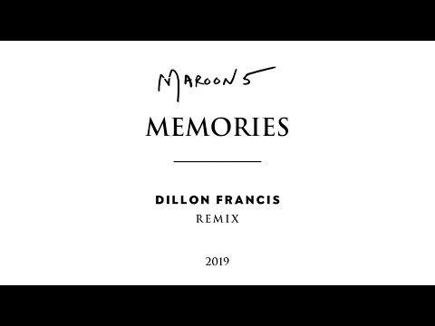 Memories (DILLON FRANCIS MIX) - MAROON 5