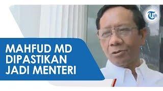 Mahfud MD Dipastikan Menjadi Calon Menteri Kabinet Kerja Jilid II, Pelantikan Dilakukan Rabu