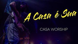A CASA É SUA | Igreja Batista Da Lagoinha | Casa Worship | Lagoinha One