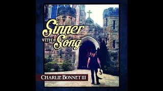 "CHARLIE BONNET III (CB3) - ""Sinner With A Song"" 2017 album track"