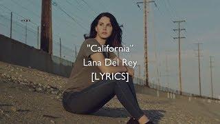 Lana Del Rey   California (Lyrics)