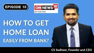 How to Get Home Loan Easily From Bank | Housing Loan | Money Doctor Show on CNN News18 | EP 10