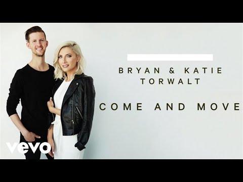 Bryan & Katie Torwalt - Come And Move (Audio)