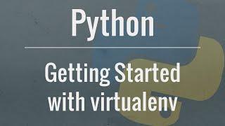 Python Tutorial: virtualenv and why you should use virtual environments