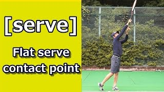 [serve]The Position Of The Contact Point For A Powerful Flat Serve [tennis Answers]