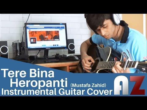 tere binaa mustafa zahid heropanti az guitar instrumental co