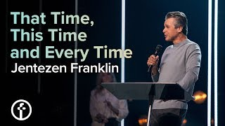 That Time, This Time and Every Time | Pastor Jentezen Franklin