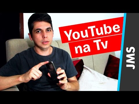 Como Configurar sua Tv para Assistir Videos do YouTube