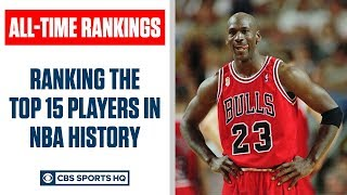 Ranking the Top 15 players in NBA history | CBS Sports HQ